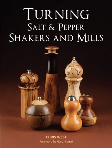 Turning Salt & Pepper Shakers and Mills by Chris West (2011-05-07)