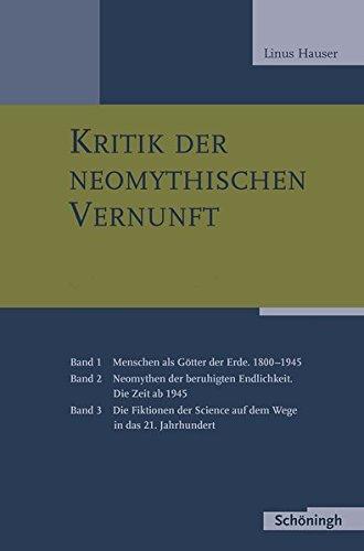 Kritik der neomythischen Vernunft: Band 1-3
