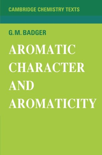 Aromatic Character and Aromaticity (Cambridge Texts in Chemistry and Biochemistry)