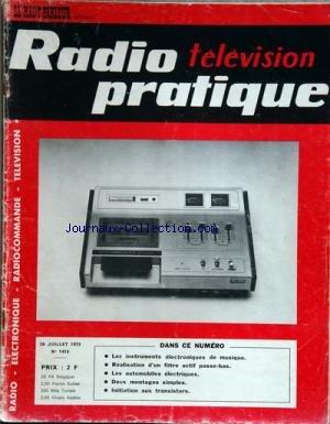 RADIO TELEVISION PRATIQUE [No 1415] du 06/07/1973 - les instruments electroniques de musique realisation d'un filtre actif passe-bas les automobiles electriques 2 montages simples initiation aux transistors