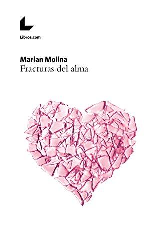 Fracturas del alma por Marian Molina