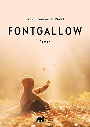 Fontgallow: Un destin atypique