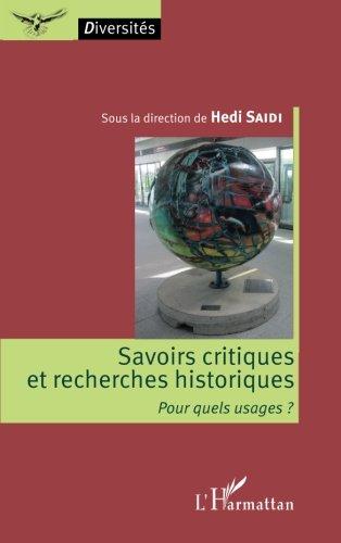 Savoirs critiques et recherches historiques par Hedi Saidi