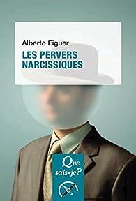 Les pervers narcissiques par Alberto Eiguer