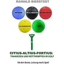 Citius - Altius - Fortius: Trainieren und Wettkämpfen im Golf: Beiträge zur Verbreitung der Olympischen Idee im Juniorgolfsport, Teil 4