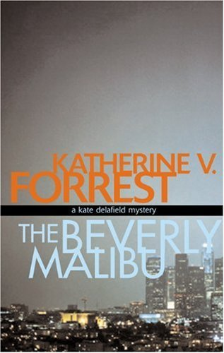 The Beverly Malibu: A Kate Delafield Mystery: The Kate Delafield Mysteries: Written by Katherine V. Forrest, 2003 Edition, (1st Alyson Ed) Publisher: Alyson Publications Inc [Paperback]