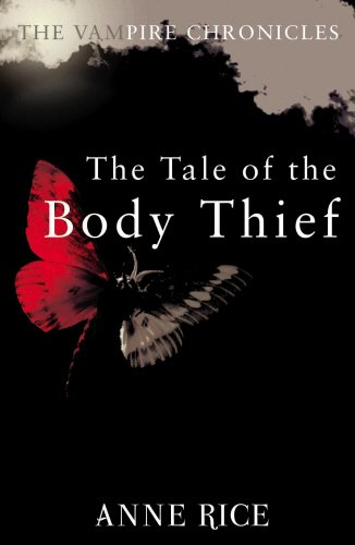 The Tale Of The Body Thief: The Vampire Chronicles 4 (Vampire Chronicles 05)