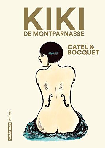 Kiki de Montparnasse: Nouvelle édition pour la bio incontournable d'une icône des Années Folles. (Ecritures)