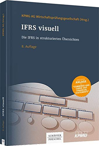 IFRS visuell: Die IFRS in strukturierten Übersichten Strukturierte Hardcover