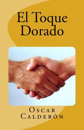 EL TOQUE DORADO por Oscar Calderón