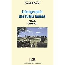 Ethnographie des Fusils Jaunes tome 2: Ethiopie 1972-1973