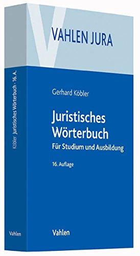 Juristisches Wörterbuch: Für Studium und Ausbildung