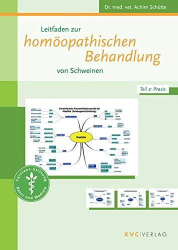 Leitfaden zur homöopathischen Behandlung von Schweinen: Teil 1: Grundlagen Teil 2: Praxis