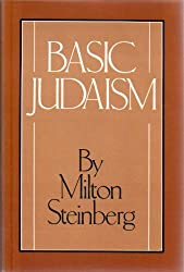 Basic Judaism by Milton Steinberg (1987-12-02)