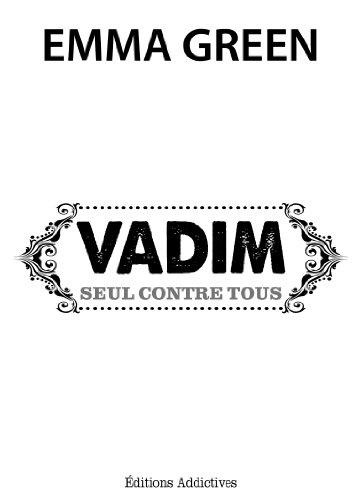 Vadim, seul contre tous (Toi + Moi : seuls contre tous)