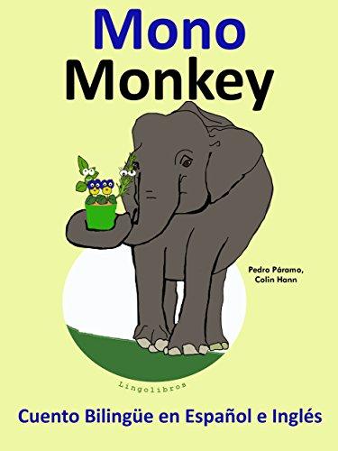 Cuento Bilingüe en Inglés y Español: Mono - Monkey (Aprender Inglés para Niños nº 3)