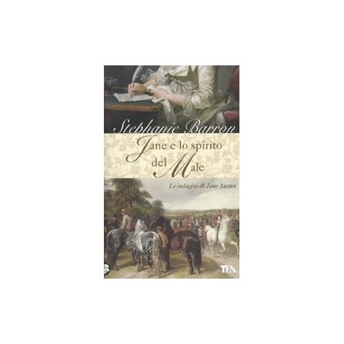 Jane E Lo Spirito Del Male. Le Indagini Di Jane Austen