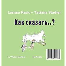 Hörtexte zu Unterwegs in Russland - Kak skasat´..?