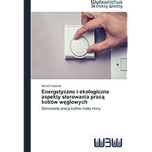 Energetyczne i ekologiczne aspekty sterowania pracą kotłów węglowych: Sterowanie pracą kotłów małej mocy