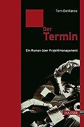 Der Termin: Ein Roman über Projektmanagement