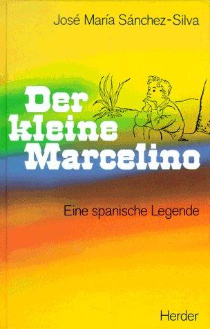 Der kleine Marcelino - Eine spanische Legende