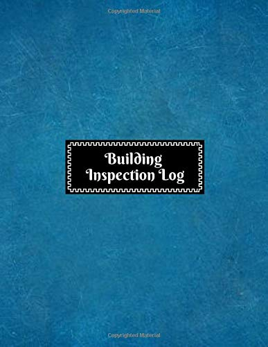 Building Inspection Log: Maintenance Checklist Record Note and Property Routine Safety Journal Log Book Register Check Guide For Residential Home ... (Property Management Logs, Band 5)