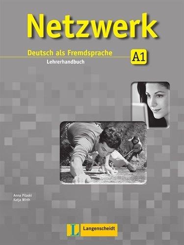 Netzwerk A1  - Lehrerhandbuch: Deutsch als Fremdsprache