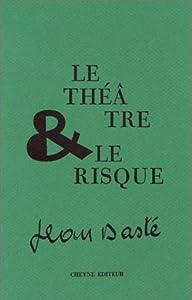 """Afficher """"Le théâtre et le risque"""""""