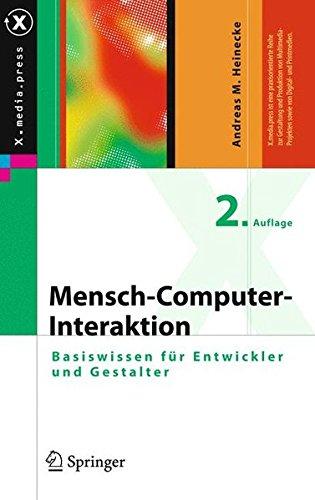 Mensch-Computer-Interaktion: Basiswissen für Entwickler und Gestalter (X.media.press) Mensch-computer