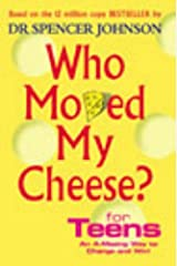 Who Moved My Cheese? For Teens: An A-Mazing Way To Change and Win! Hardcover
