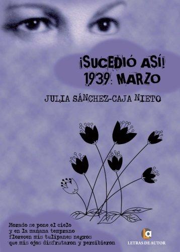 Descargar Libro ¡Sucedió así!: 1939 Marzo de Julia Sánchez-Caja Nieto