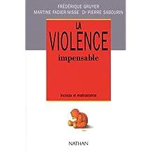 La violence impensable : Inceste et maltraitance