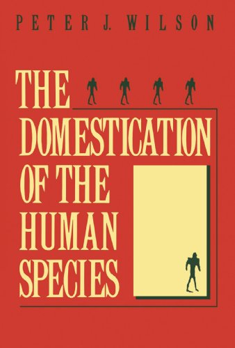 The Domestication of the Human Species por Peter J. Wilson
