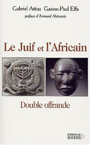 Le Juif et l'Africain : Double offrande par Gabriel Attias