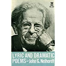 [Lyric and Dramatic Poems] (By: John G. Neihardt) [published: March, 1991]