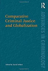 Comparative Criminal Justice and Globalization (Advances in Criminology)