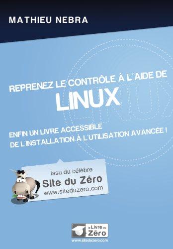 Reprenez le contrôle à l'aide de Linux par Mathieu Nebra