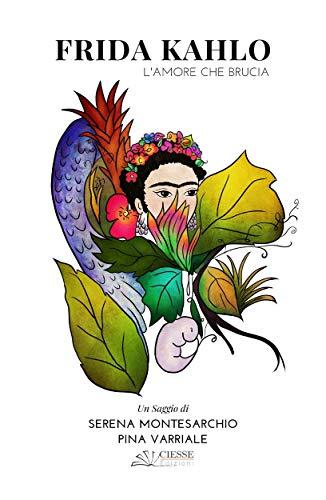 Frida Kahlo: Lamore che brucia (White) (Italian Edition) eBook ...