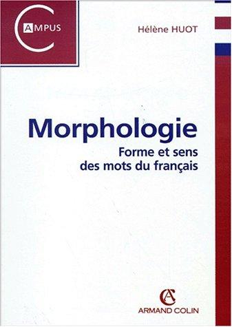 Morphologie. Forme et sens des mots du français