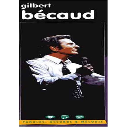 Becaud gilbert : paroles, accords et melodie - EMF