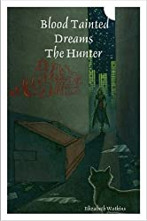 Blood Tainted Dreams: The Hunter