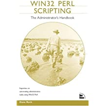 Win32 Perl Scripting: The Administrator's Handbook by Dave Roth (2000-11-10)