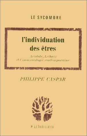 L'individuation des êtres: Aristote, Leibniz et l'immunologie contemporaine par Philippe Caspar