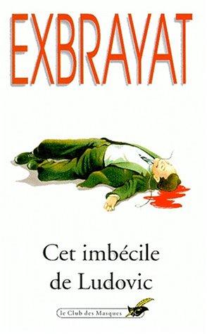 Cet imbécile de Ludovic