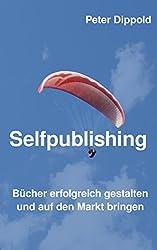 Selfpublishing - Bücher erfolgreich gestalten und auf den Markt bringen.