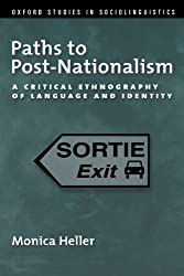 Paths to Post-Nationalism: A Critical Ethnography of Language and Identity
