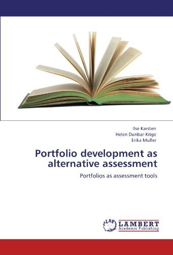 Portfolio development as alternative assessment: Portfolios as assessment tools by Ilse Karsten (2012-02-08)
