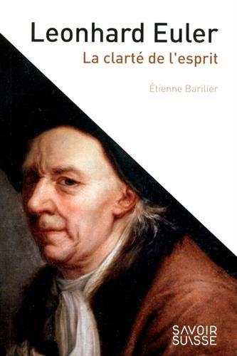 Leonhard Euler : La clarté de l'esprit