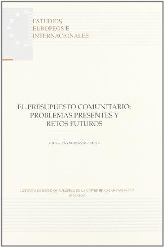 El presupuesto comunitario: problemas presentes y futuros (Colección Estudios Europeos e Internacionales del Instituto de Estudios Europeos de la Universidad San Pablo-CEU)