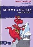 Gloywi a Gwella: Better Skills (Helpwch Eich Plentyn/Help Your Child): Better Skills (Helpwch Eich Plentyn/Help Your Child)